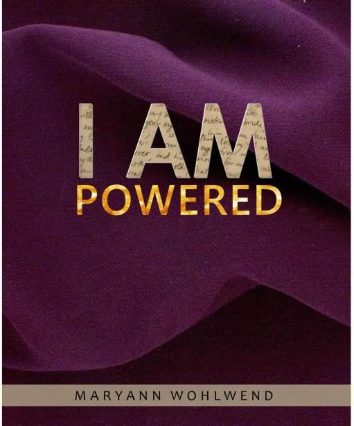 I AM Powered, Maryann Wohlwend